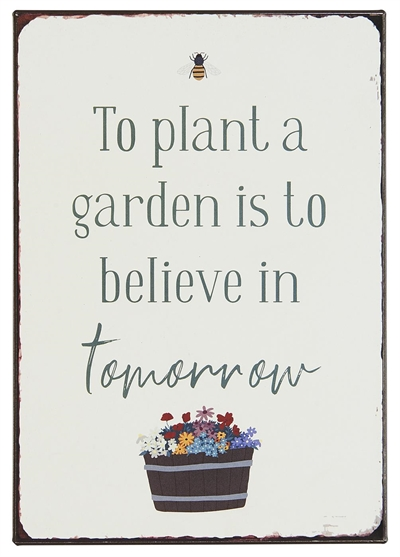 "Emaljeskilt - ""To plant a garden is to believe in tomorrow"""