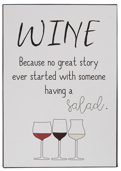 "Emaljeskilt - ""Wine because no great story ever..."""