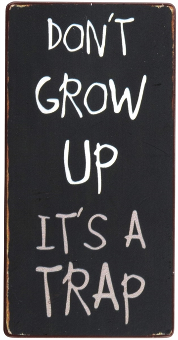 "Magnet 5x10 cm - ""Don't grow up it's a trap"""
