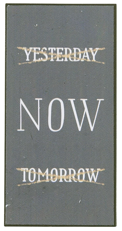 "Magnet 5x10 cm - ""Yesterday now Tomorrow"""