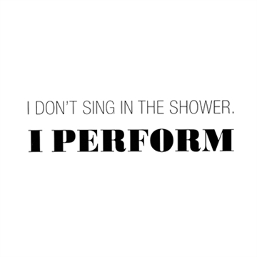 "Wallsticker - ""I don't sing in the shower..."""