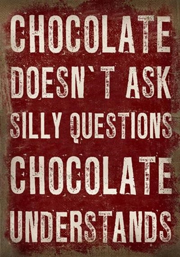 "Canvasbillede 50x70 cm - ""Chocolate doesn't ....."""