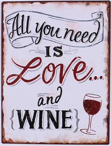 "Metalskilt ""All you need is love.... and wine"""
