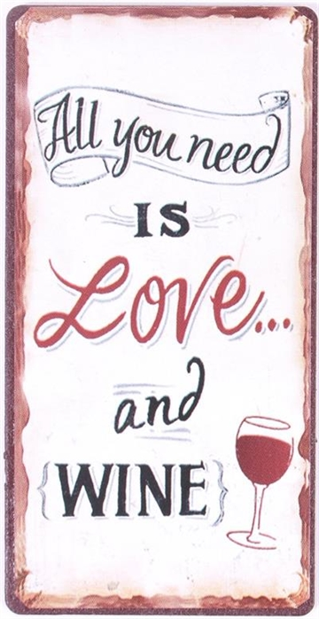 Magnet med ordsprog tekster All you need is love and wine