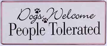 Emaljeskilt - ''Dogs Welcome - People....""