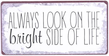 "Magnet 5x10 cm - ""Always look on the bright side of life"""