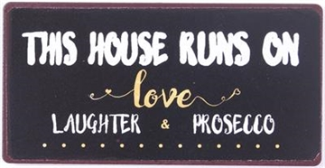 "Magnet 5x10 cm - ""This house runs on love, laughter and prosecco"""