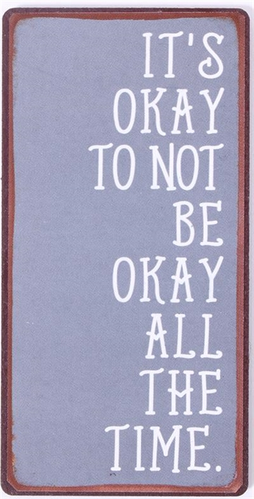 "Magnet 5x10 cm - ""It's okay to not be okay all the time"""