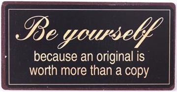 "Magnet 5x10 cm - ""Be yourself...."""
