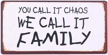 "Magnet 5x10 cm - ""You call it chaos we call it family"""