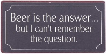 "Magnet 5x10 cm - ""Beer is the answer....."""
