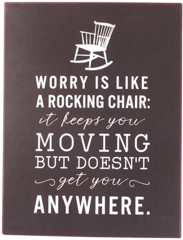 "Metalskilt ""Worry is like a rocking chair..."""