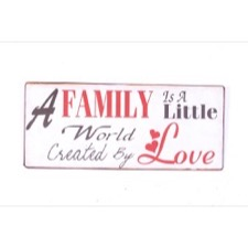 "Emaljeskilt - ""A family is a little world created by love"""