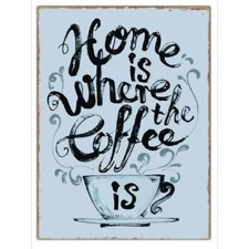 "Emaljeskilt - ""Home is where the coffee is"""