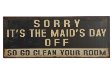 "Emaljeskilt - ""Sorry it's the maid's...."""