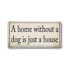 "Magnet 5x10 cm - ""A home witout a dog..."""