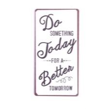 "Magnet 5x10 cm - ""Do something today..."""