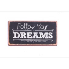 "Magnet 5x10 cm - ""Follow your dreams"""