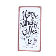 "Magnet 5x10 cm - ""Home is where the coffee is"""