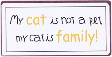 "Magnet 5x10 cm - ""My cat is not a pet..."""