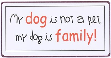 "Magnet 5x10 cm - ""My dog is not a pet..."""