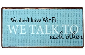 "Magnet 5x10 cm - ""We don't have Wi-Fi......."""