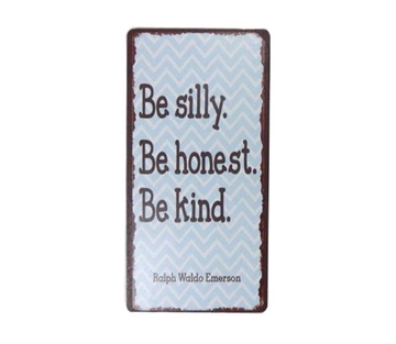 "Magnet 5x10 cm ""Be silly Be honest .."""