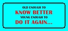 Postkort - Old enough to......