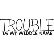 "Wallsticker - ""Trouble is my...."""