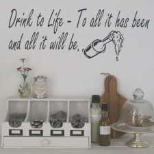 "Wallsticker ""Drink to life ....."""